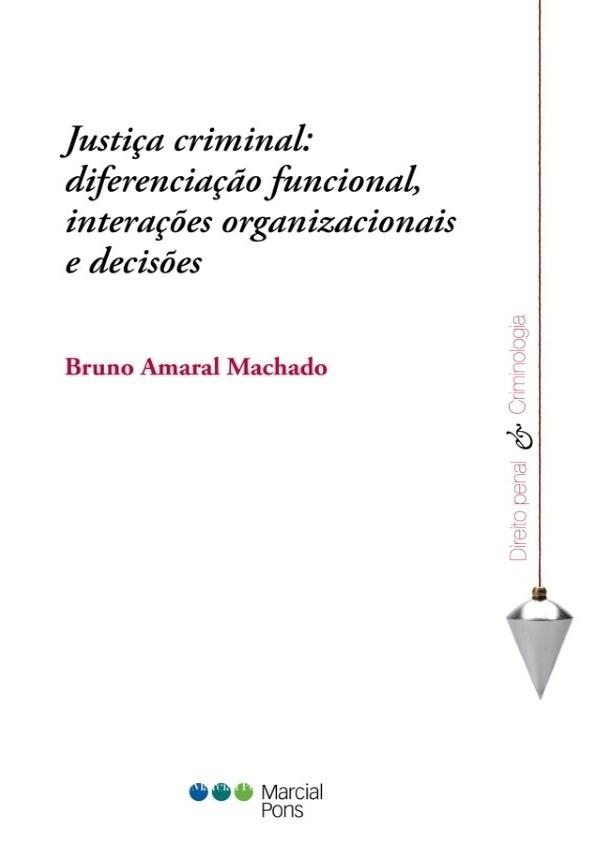 Justiça criminal: diferenciação funcional, interações organizacionais e decisões